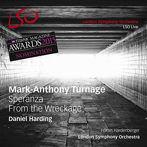 London Symphony Orchestra - Turnage: Speranza, From the Wreckage By London Symphony Orchestra