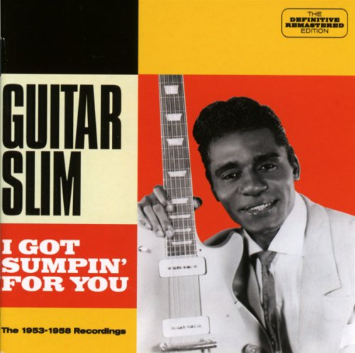 Guitar Slim - I Got Sumpin` for You By Guitar Slim