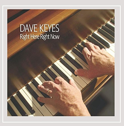 Dave Keyes - Right Here Right Now