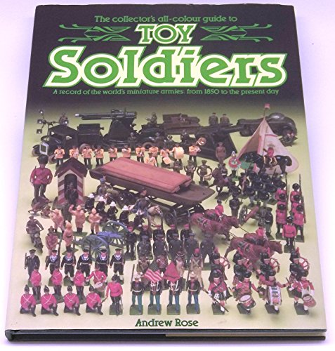 Toy Soldiers By Andrew Rose