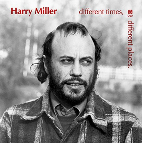 Harry Miller - Different Times, Different Places By Harry Miller