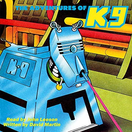John Leeson - The Adventures Of K9 By John Leeson