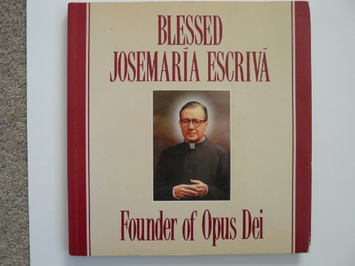 Blessed Josemaria Escriva, founder of Opus Dei By Jos Miguel Cejas