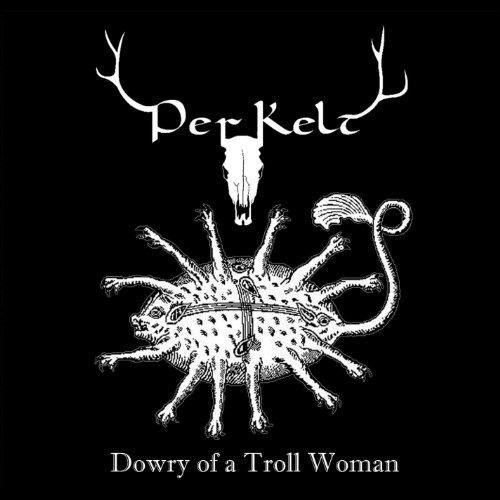 Perkelt - Dowry of a Troll Woman