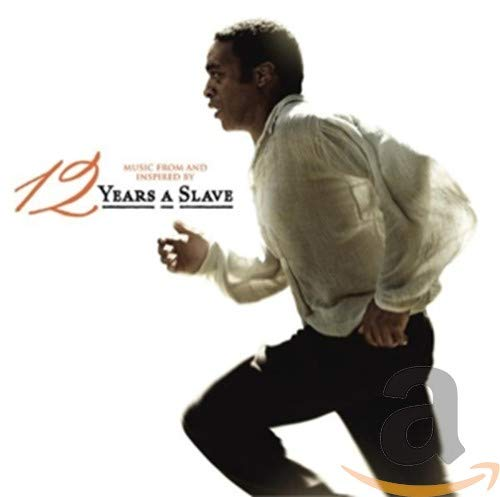 Various Artists - 12 Years A Slave (Music From And Inspired By The Motion Picture)