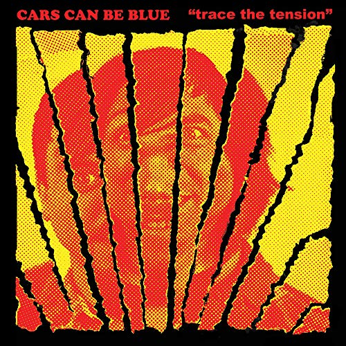 Cars Can Be Blue - Trace The Tension