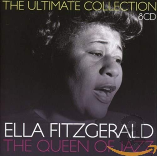 Ella Fitzgerald - The Queen of Jazz: The Ultimate Collection