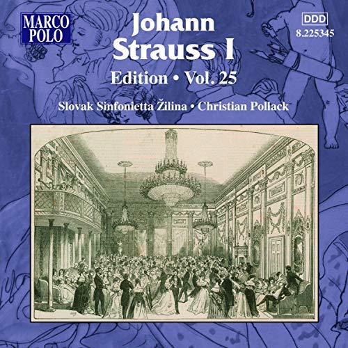 Slovak Sinfonietta ilina - Johann Strauss Edition Vol. 25 [Christian Pollack, Slovak Sinfonietta ili