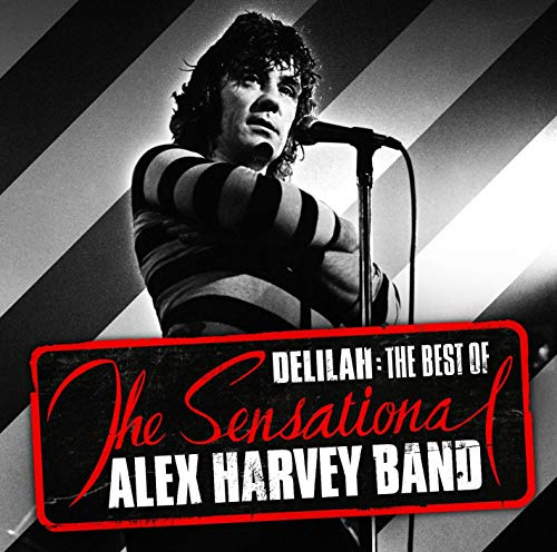 The Sensational Alex Harvey Band - Delilah: The Best of The Sensational Alex Harvey Band