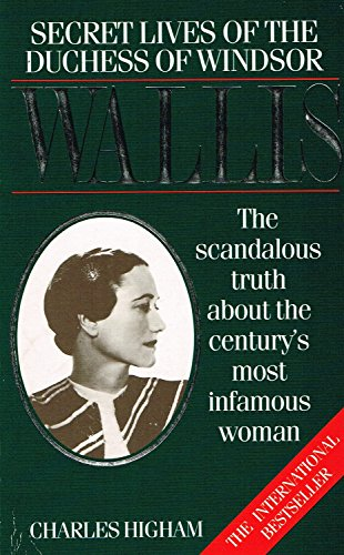 Wallis : The Scandalous Truth About The Century's Most Infamous Woman : By Hugham Charles