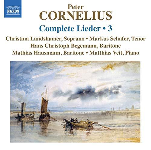 Matthias Veit - Cornelius: Complete Lieder Volume 3  [Naxos: 8 By Matthias Veit