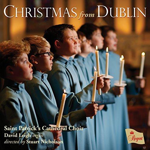 Saint Patrick's Cathedral Choir - Christmas From Dublin