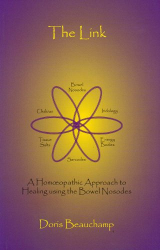 The Link - A Homeopathic Approach to Healing Using the Bowel Nosodes by Doris Beauchamp