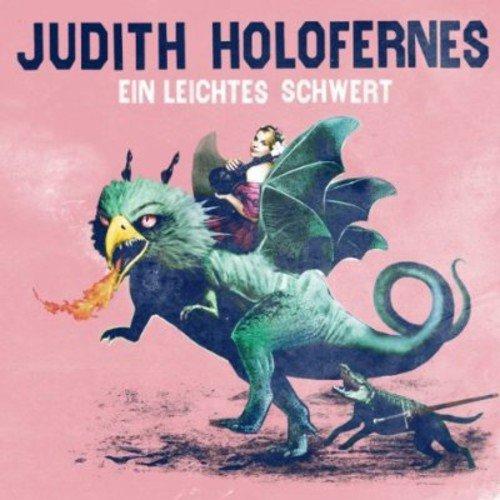 Holofernes, Judith - Ein Leichtes Schwert