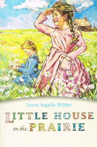 Little House On The Prairie : By Laura Ingalls Wilder