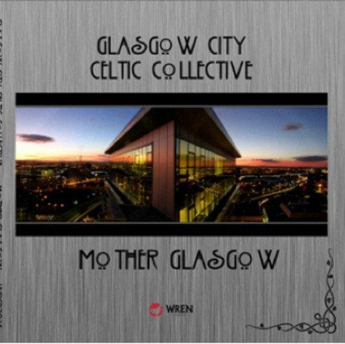 Luke Daniels - Glasgow City Celtic Collective - Mother Glasgow