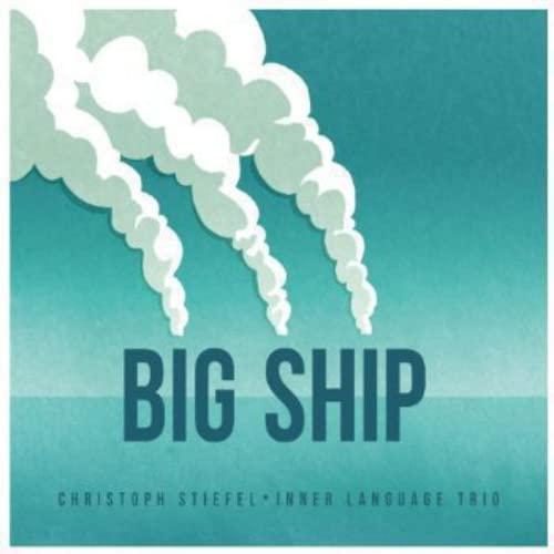 Christoph Stiefel - Big Ship