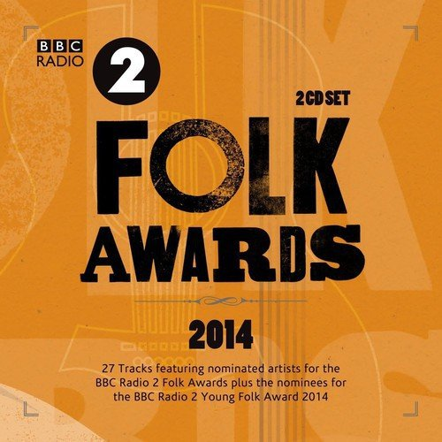 Various Artists - BBC Folk Awards 2014 By Various Artists