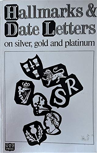 Hallmarks & Date Letters on Silver, Gold & Platinum By Eric Bruton