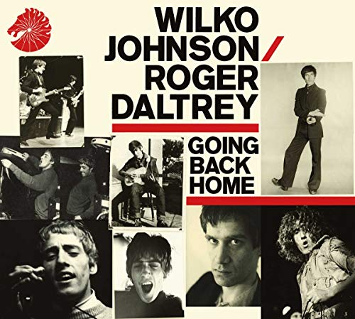 Wilko Johnson and Roger Daltrey - Going Back Home By Wilko Johnson and Roger Daltrey