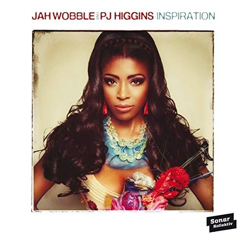 Jah Wobble Presents: PJ Higgins - INSPIRATION By Jah Wobble Presents: PJ Higgins