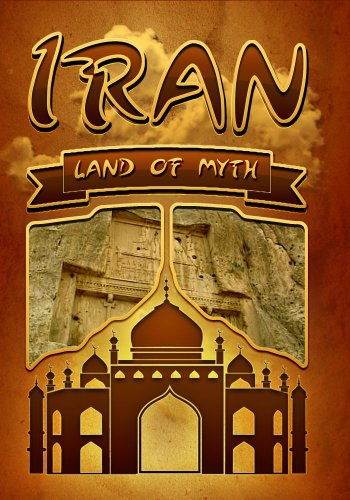 IRAN, LAND OF MYTH