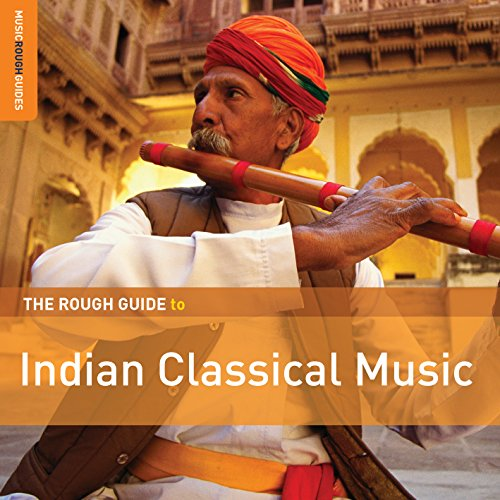 Various Artists - The Rough Guide to Indian Classical Music By Various Artists