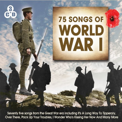 Various Artists - Songs Of World War I (75 Songs) By Various Artists