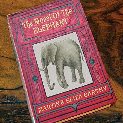 Eliza Carthy - The Moral Of The Elephant By Eliza Carthy