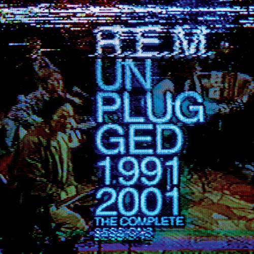 R.E.M. - Unplugged 1991/2001: The Complete Sessions By R.E.M.