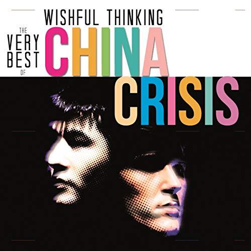 China Crisis - Wishful Thinking: The Very Best Of China Crisis By China Crisis