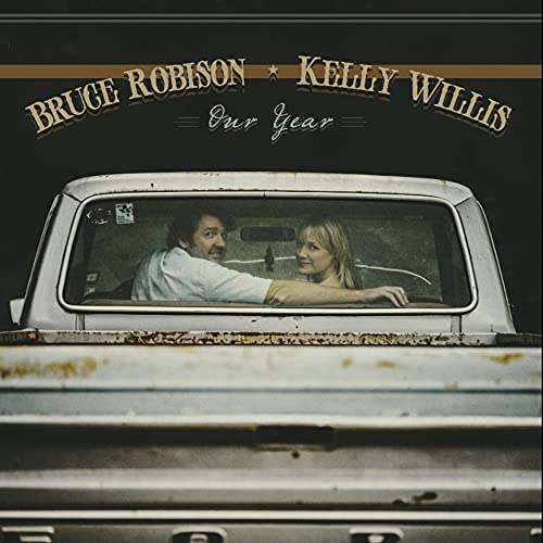 Bruce Robison & Kelly Willis - Our Year By Bruce Robison & Kelly Willis