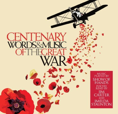 Centenary: Words and Music of the Great War By Various Performers