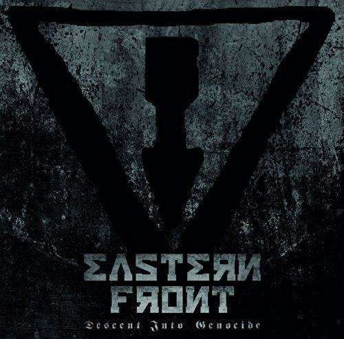 Eastern Front - Descent Into Genocide By Eastern Front