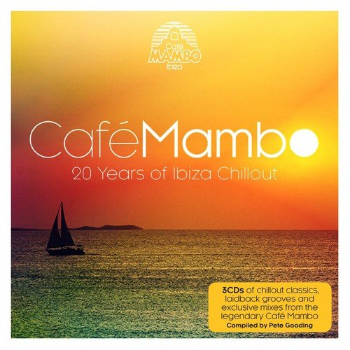 Cafe Mambo: 20 Years of Ibiza Chillout By Various Artists