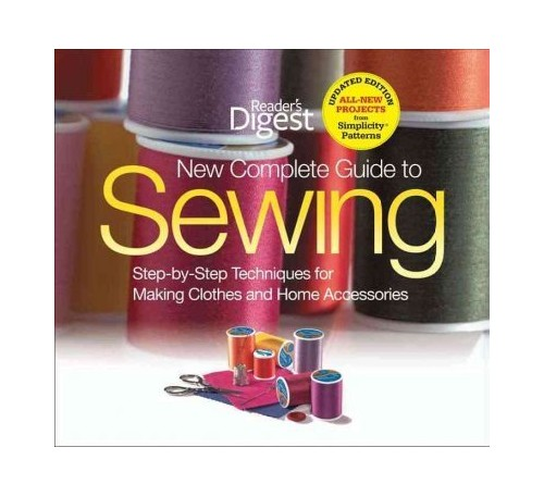 The New Complete Guide to Sewing By Editors of Reader's Digest