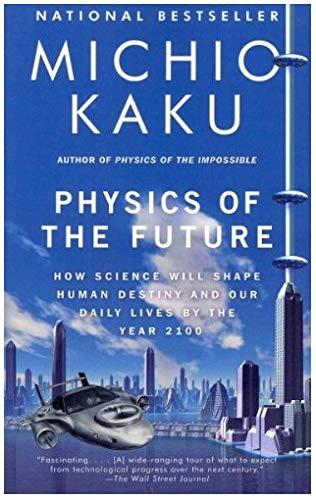 Physics Of The Future By Department of Physics Michio Kaku