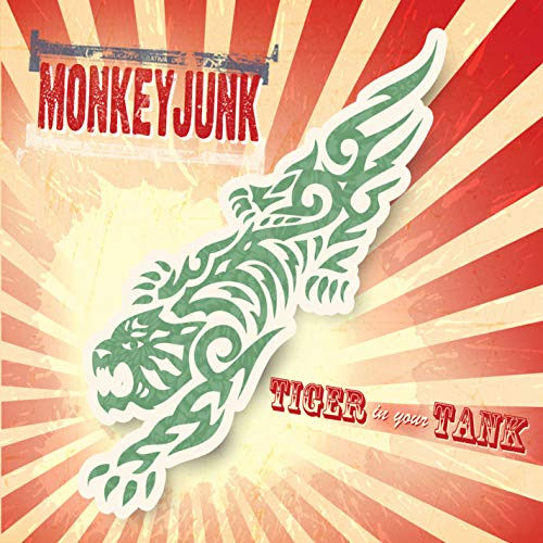 Monkeyjunk - Tiger in Your Tank By Monkeyjunk