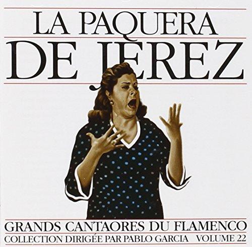 La Paquera De Jerez - Great Singers of Flamenco Vol.22 - La Paquera De Jerez By La Paquera De Jerez