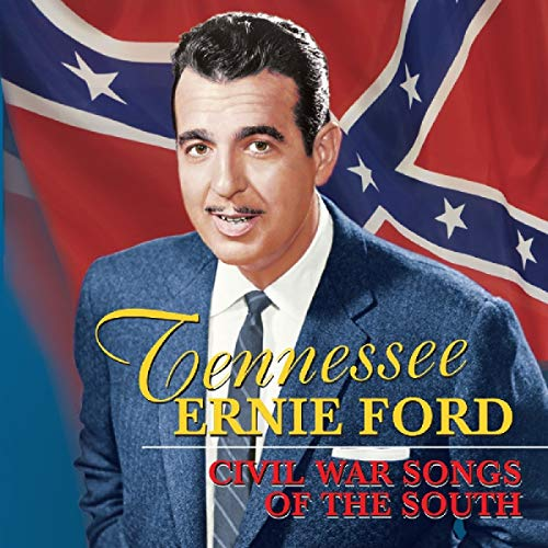 Tennessee Ernie Ford - Civil War Songs Of The South By Tennessee Ernie Ford
