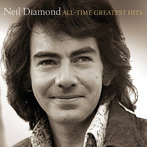 Neil Diamond - All-Time Greatest Hits By Neil Diamond