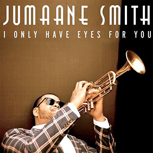 Jumaane Smith - I Only Have Eyes for You By Jumaane Smith