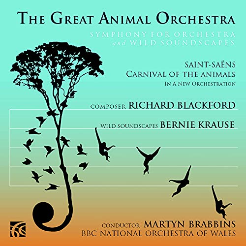 BBC National Orchestra of Wales - The Great Animal Orchestra, Symphony for Orchestra and Wild Sounds By BBC National Orchestra of Wales