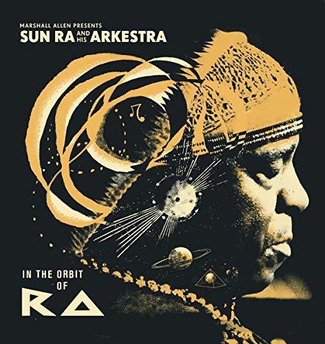 VARIOUS ARTISTS - MARSHALL ALLEN PRESENTS SUN RA AND HIS ARKESTRA: IN THE ORBIT OF RA By VARIOUS ARTISTS