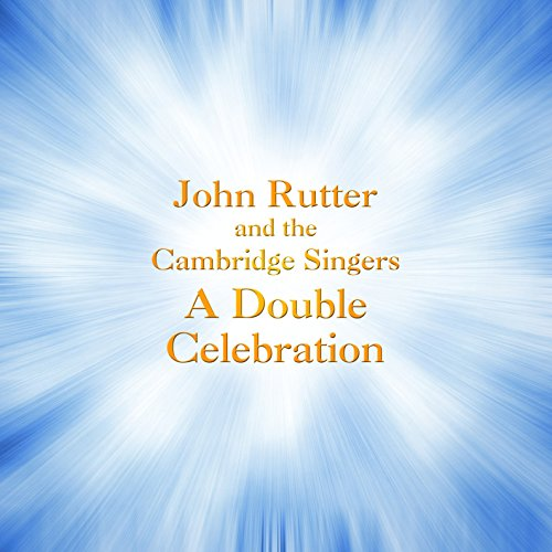 Cambridge Singers - Rutter: A Double Celebration  [Collegium Records By Cambridge Singers