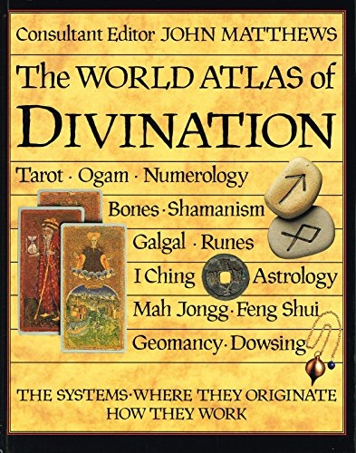 The World Atlas Divination : The Systems . Where They Originate . How They Work : By consultant editor