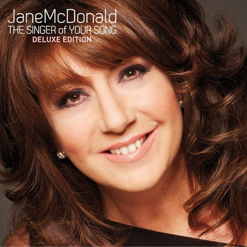 Jane McDonald - The Singer Of Your Song By Jane McDonald