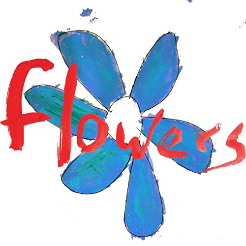 Flowers - Do What You Want To, Its What You Should Do By Flowers