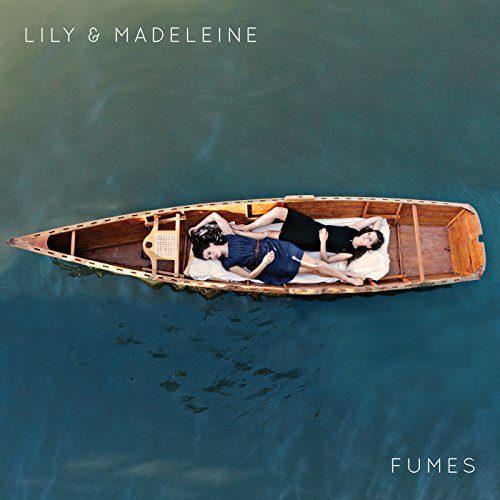 Lily and Madeleine - Fumes By Lily and Madeleine