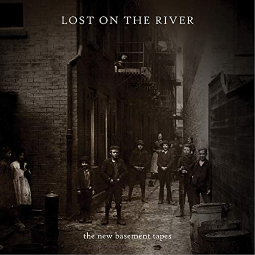 The New Basement Tapes - Lost On The River By The New Basement Tapes
